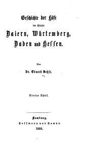Geschichte der Höfe der häuser Baiern, Würtemberg, Baden und Hessen: Bände 4-5