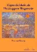 Eigentlichkeit als Heideggers Wegmotiv PDF