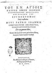 Diui patris Ioannis Chrysostomi ... De virginitate liber, Graece et Latine nunc primum editus, interprete Ioanne Liuineio ...