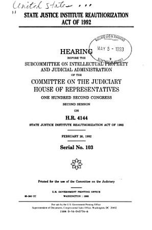 State Justice Institute Reauthorization Act of 1992 PDF