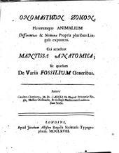 Onomasticon zoicon, plerorumque animalium differentias & nomina propria pluribus linguis exponens: Cui accedunt Mantissa anatomica; et quaedam De variis fossilium generibus ...