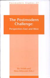 The Postmodern Challenge: Perspectives East and West