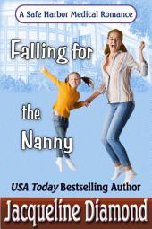 Falling for the Nanny: A Safe Harbor Medical Romance