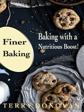 Finer Baking: Baking with a Nutritious Boost!