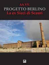 Progetto Berlino: La ex Sieci di Scauri