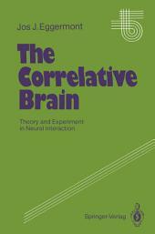 The Correlative Brain: Theory and Experiment in Neural Interaction