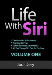 Life with Siri: Volume One (Second Edition)