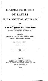 Atlas de la richesse minérale: recueil de faits géognostiques et de faits industriels, offrant un cours complet de l'art des mines et usines ..