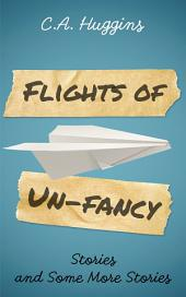 Flights of Un-Fancy