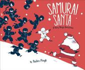 Samurai Santa: A Very Ninja Christmas (with audio recording)