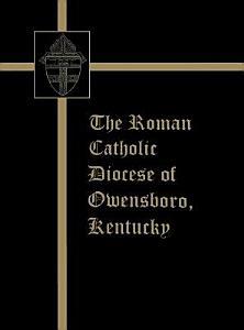 The Roman Catholic Diocese of Owensboro  Kentucky PDF