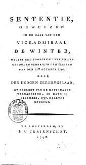 Sententie geweezen in de zaak van den vice-admiraal De Winter, wegens het voorgevallene en zyn gehouden gedrag, in den zeeslag van den 11de october 1797, door den Hoogen Zee-krygsraad, by decreet van de Nationaale Vergadering, in dato 29 december, 1797 daartoe benoemd