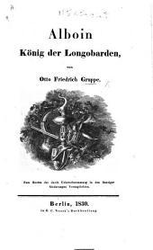 Alboin König der Longobarden. [A poem.]