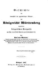 Geschichte der innerhalb der gegenwärtigen Gränzen des Königreichs Württemberg vorgefallenen kriegerischen Ereignisse: vom Jahr 15 vor Christi Geburt bis zum Friedensschlusse 1815