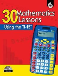 30 Mathematics Lessons Using The Ti 15 Book PDF