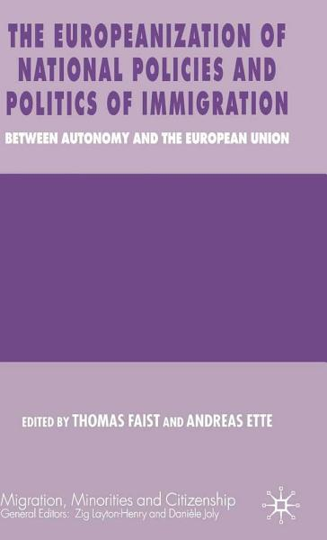 The Europeanization of National Policies and Politics of Immigration