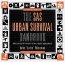 The SAS Urban Survival Handbook
