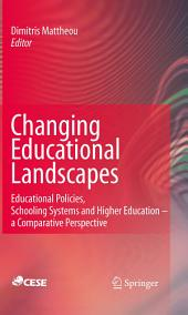 Changing Educational Landscapes: Educational Policies, Schooling Systems and Higher Education - a comparative perspective
