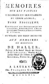 Mémoires sur la nature sensible et irritable des parties du corps animal: Volume3
