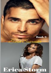 Sweet Surrender (A BWWM Billionaire Interrical Erotic Romance) Book 3: bwwm billionaire erotic Interracial romance