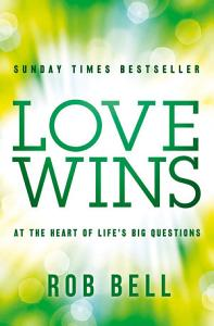 Love Wins  At the Heart of Life   s Big Questions Book