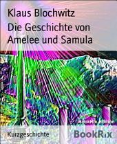 Die Geschichte von Amelee und Samula
