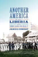 Another America  The Story of Liberia and the Former Slaves Who Ruled It PDF