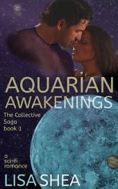 Aquarian Awakenings - A Collective Saga Sci-Fi Romance