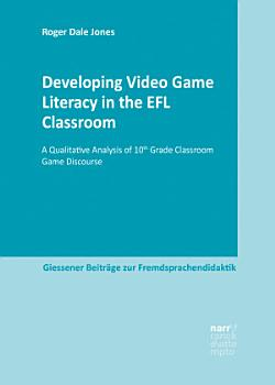 Developing Video Game Literacy in the EFL Classroom PDF