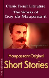Maupassant Complete Short Stories: Works of Maupassant