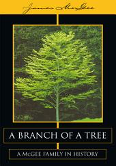 A Branch of a Tree: A McGee Family in History