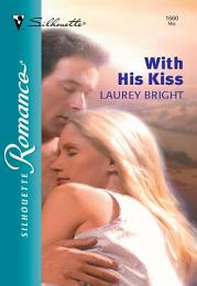 With His Kiss