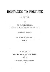 Hostages to Fortune: A Novel, Volume 1
