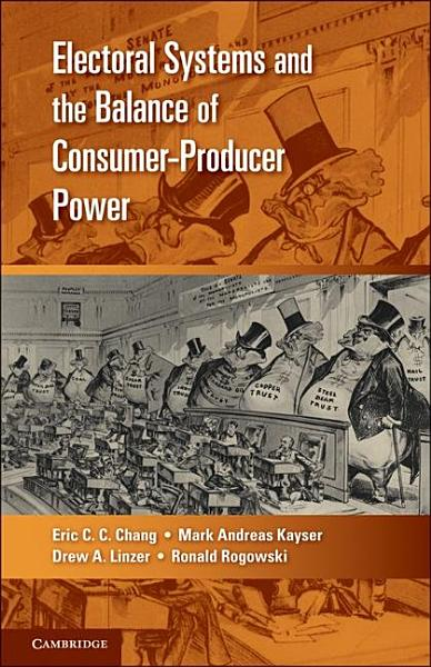 Electoral Systems And The Balance Of Consumer Producer Power