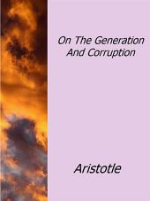 On The Generation And Corruption