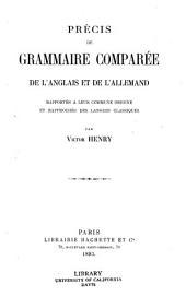 Precis de grammaire comparée de l'anglais et de l'allemand: rapportés a leur commune origine et rapprochés des langues classiques