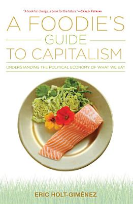 A Foodie s Guide to Capitalism