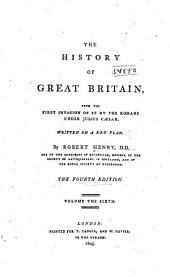 The history of Great Britain: from the first invasion of it by the Romans under Julius Caesar, Volume 6