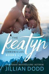 The Keatyn Chronicles: Books 1-2