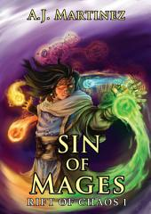 Sin of Mages: Rift of Chaos Book 1