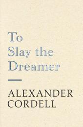To Slay The Dreamer