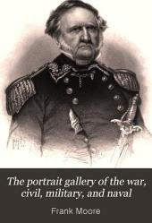 The Portrait Gallery of the War, Civil, Military, and Naval: A Biographical Record