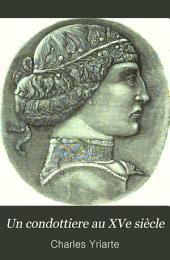 Un condottiere au XVe siècle: Rimini; études sur les lettres et les arts à la cour des Malatesta d'après les papiers d'état des archives d'Italie. Avec 200 dessins d'après les monuments du temps