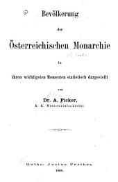 Bevölkerung der österreichischen monarchie in ihren wichtigsten momenten statistisch dargestellt ...