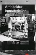 Architektur immaterieller Arbeit PDF
