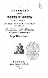 Il lebbroso della Valle d'Aosta dramma de' sigg. Hyacinte, D'Aubigny et Merle