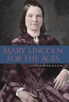 Mary Lincoln for the Ages PDF