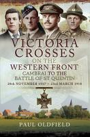 Victoria Crosses on the Western Front  Cambrai to the Battle of St Quentin PDF