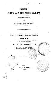 Mijne Gevangenschap; gedenkschriften van Silvio Pellico