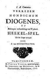 I. A. Comenius Verrezen hondschen Diogenes, of beknopte verhandeling van wysheid. Heekel-spel. Uit het Latyn vertaalt door F. van Hoogstraten